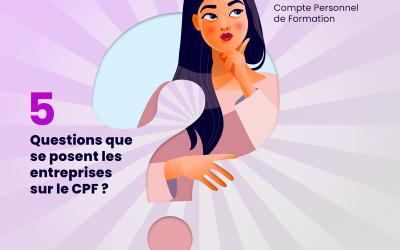 (Français) CPF : 05 questions que se posent les entreprises.